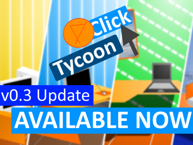 Click Tycoon v0.3 - Available now!