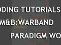 WARBAND MODDING TUTORIAL LIBRARY - PARADIGM WAY