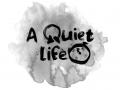 Presenting: A Quiet Life