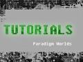 TUTORIALS CENTER - PARADIGM WORLDS