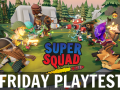 Super Squad Playtest and Patch Notes