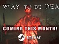 A Way To Be Dead -  Coming This Month