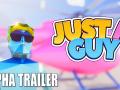 Just A Guy - First Alpha Trailer