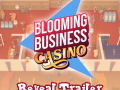Announcement Trailer Blooming Business: Casino