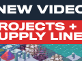 New Video! Projects + Supply Lines (Modding Series #5)