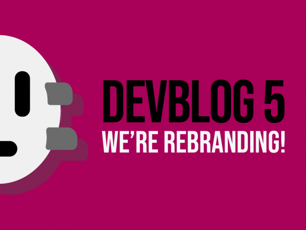 DevBlog 5 - World, we're rebranding!