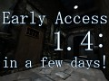 Early Access 1.4 build coming in a few days!