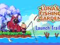 Luna's Fishing Garden Launch Trailer