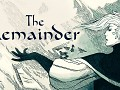 The Remainder - Act 1 Now Available
