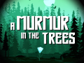 A Murmur in the Trees is out today with a 25% launch discount!