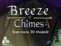 More Detailed 3D Models! - Breeze of Chimes