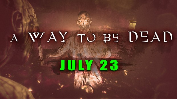 Release Date Announcement -  A Way to be Dead