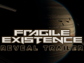 Fragile Existence - Reveal Trailer