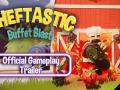 Cheftastic!: Buffet Blast -Trailer