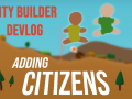 Adding Citizens - ReignScape Devlog 4