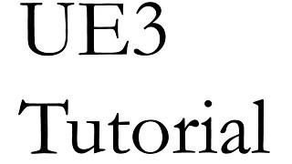 UE3 Tutorials
