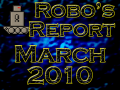 Robo's Report March 2010