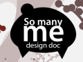 "Get to know ""So Many Me"", feel free to check out our design document"