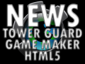 Tower Guard and Game Maker HTML5
