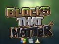 Blocks That Matter Demos and Linux Desura Release!