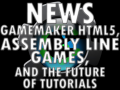 Assembly Line Games and the Future of Tutorials