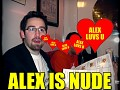 Alex is NUDE. (almost)