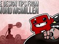 RAW MEAT: GAME DESIGN TIPS FROM TEAM MEAT'S EDMUND MCMILLEN