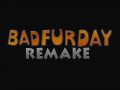 Bad Fur Day Remake - News 03