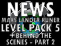 Mars Lander Level Pack 5 and Behind the Scenes Part 2