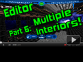 Editor Part 6: Multiple Interiors!