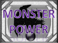 Monster Power