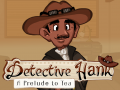 Detective Hank; A Prelude to Tea (Mac)