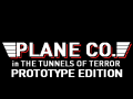 PLANE CO. in THE TUNNELS OF TERROR PROTOTYPE