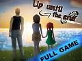 Up until the end ( Visual Novel )