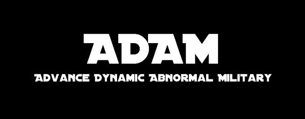 A.D.A.M. - Advance Dynamic Abnormal Military