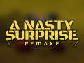 A Nasty Surprise Remake