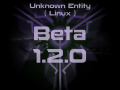Unknown Entity Beta 1.2.0 : Linux