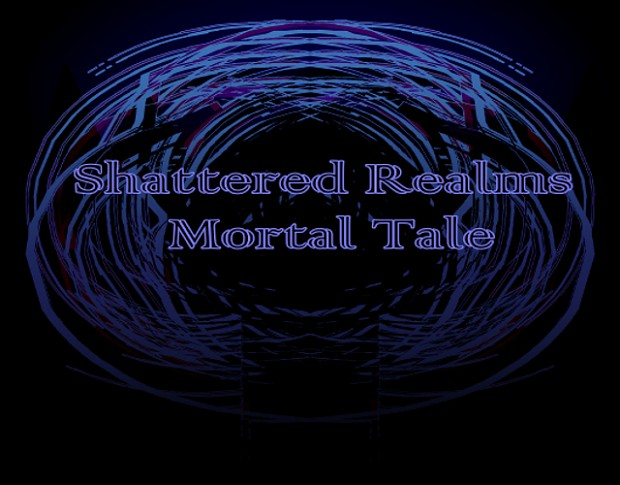 Shattered Realms: Mortal Tale Demo Version 0.3.1