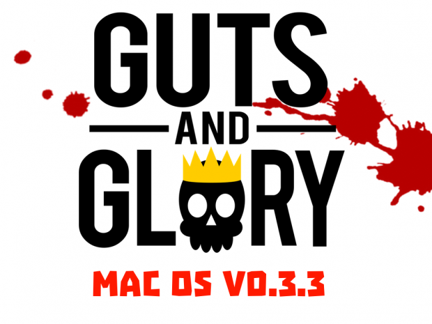 Guts and Glory v0.3.3 (Mac)