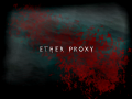 Ether Proxy Gamma Test Build