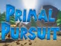 Primal Pursuit (Pre-Release)