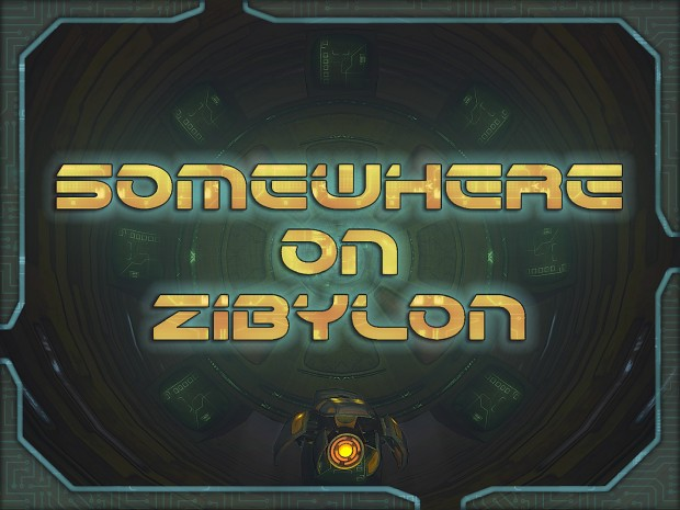 Somewhere on Zibylon v0.3 (Free Demo)(Out of date)