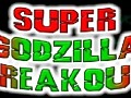 Super Godzilla Breakout!