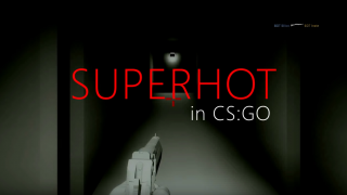 SUPERHOT in CS:GO V2