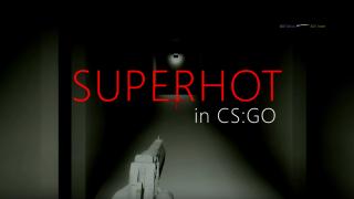 SUPERHOT in CS:GO V2