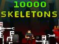 10000 Skeletons v1.1