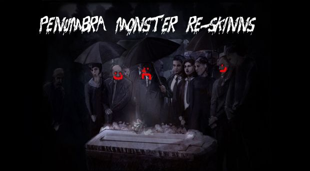 Penumbra: Monster Re-skinns