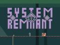 System Remnant Demo 0.0.2.3