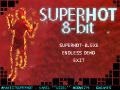 SUPERHOT 8bit Ver 1.1