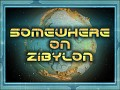 Somewhere on Zibylon v0.5 (Free Demo)(Out of date)